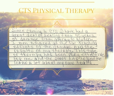 """Since coming to CTS I have had a great deal of healing from 40 years of damage from allergy to gluten. I am amazed at the far reaching effects of the damage and the results of my therapy. This type of therapy has been very effective for me and the staff has helped me learn a lot about my own health"""