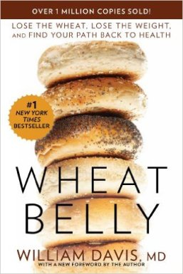 Wheat Belly: Lose the Wheat, Loose the Weight, and Find Your Path Back to Health, by William Davis, William Davis, MD