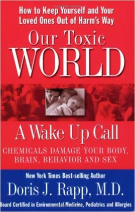 Our Toxic World: A Wake Up Call, by Doris Rapp